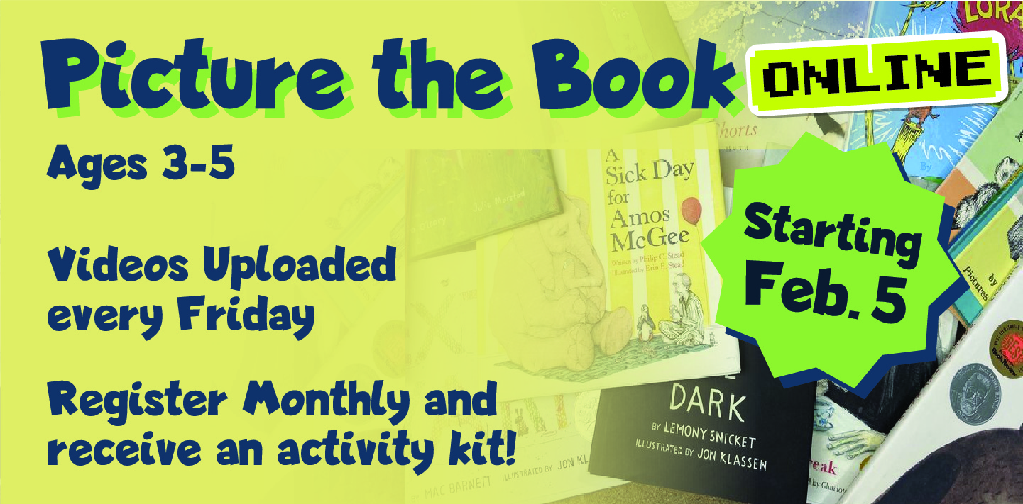 Picture the Book Online, Videos uploaded every Friday. Register Monthly and receive an activity kit!